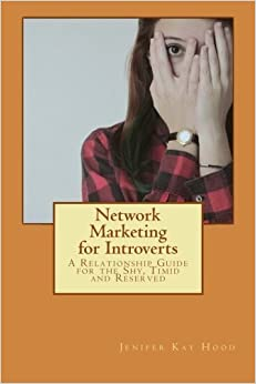 Book Network Marketing for Introverts: A Relationship Guide for the Shy, Timid and Reserved by Jenifer Kay Hood (2015-01-09)