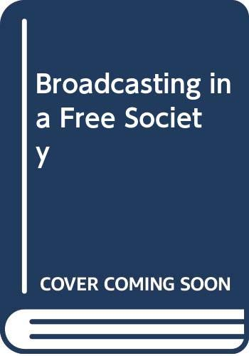 Broadcasting in a Free Society (Mainstream series)
