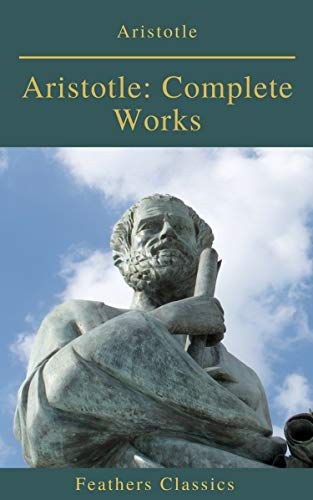 #freebooks – Aristotle: Complete Works (Active TOC) (Feathers Classics ) by Aristotle