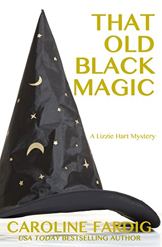 That Old Black Magic (Lizzie Hart Mysteries Book 2) -