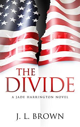 The Divide: A Jade Harrington Novel (The Jade Harrington Series Book 3) by [Brown, J. L.]