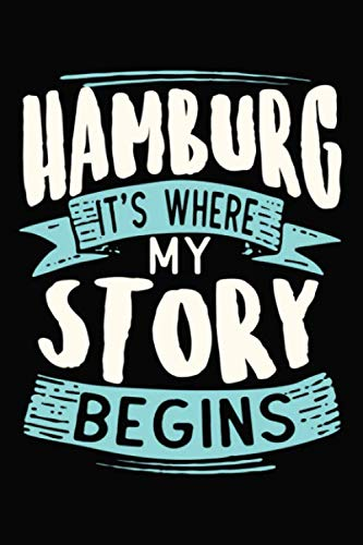 Price comparison product image Hamburg It's where my story begins: 6x9 110 lined blank Notebook Inspirational Journal Travel Note Pad Motivational Quote Collection