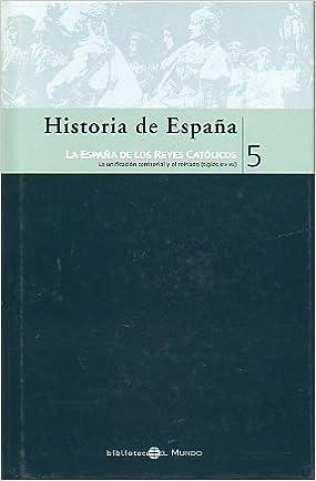 HISTORIA DE ESPAÑA. 5. LA ESPAÑA DE LOS REYES CATÓLICOS.: Amazon.es: Rodríguez Sánchez, Ángel - José Luis Martín: Libros
