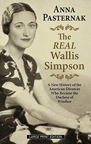 Book Cover: The Real Wallis Simpson: A New History of the American Divorcée Who Became the Duchess of Windsor