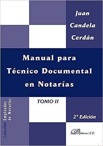 Manual para Técnico Documental en Notarías. Tomo II: 2