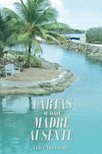 Cartas a una Madre Ausente (Spanish Edition)