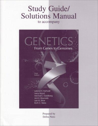 Genetics: From Genes to Genomes (3rd Edition Study Guide)