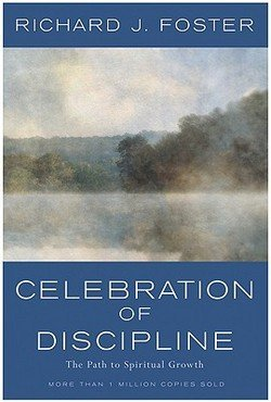 Richard J. Foster: Celebration of Discipline : The Path to Spiritual Growth (Hardcover - Anniv. Ed.); 1988 Edition