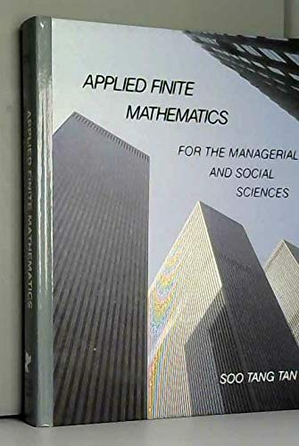 Applied finite mathematics for the managerial and social sciences