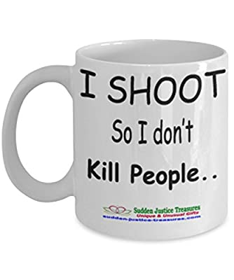 I Shoot So I Don't Kill People White Mug Unique Birthday, Special Or Funny Occasion Gift. Best 11 Oz Ceramic Novelty Cup for Coffee, Tea, Hot Chocolate Or Toddy