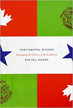 Book Continental Divides: Remapping the Cultures of North America