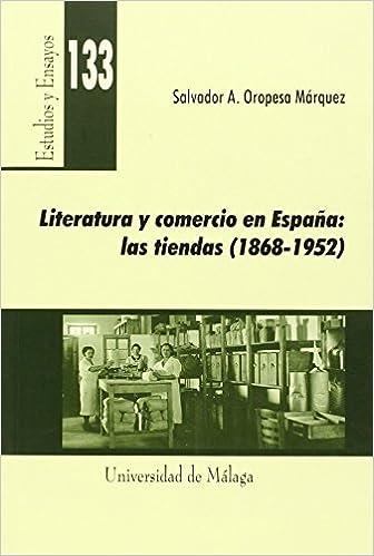 Literatura y comercio en España: las tiendas 1868-1952 : Estudios ...