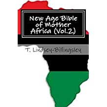 New Age Bible of Mother Africa (Vol.2): Black Consciousness, Ancient Alien Gods, Metaphysics, Kemetic Spirituality & African Origins of Civilization