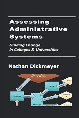 Assessing Administrative Systems: Guiding Change in Colleges and Universities