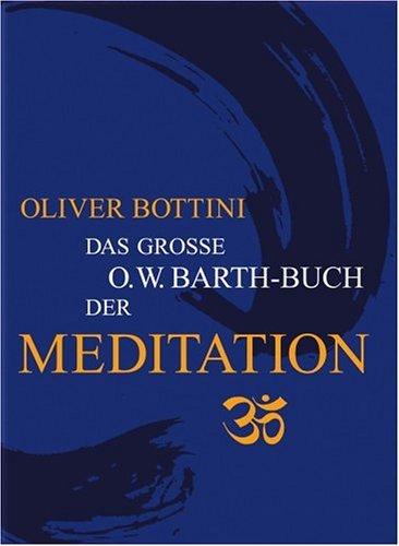 Das große O.W. Barth-Buch der Meditation