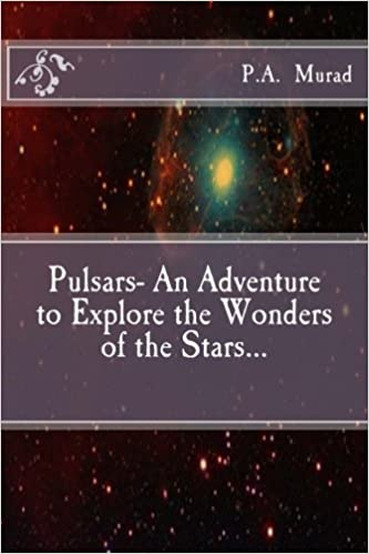 Descarga gratuita de libros electrónicos gratisPulsars- An Adventure to Explore the Wonders of the Stars... PDF