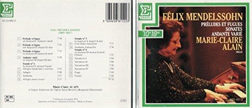 Felix Mendelssohn: Preludes et Fugues; Sonates; Andante Varie - Marie-Claire Alain, - Alain Claire Marie