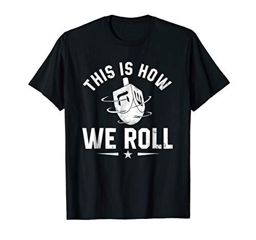 This Is How We Roll Dreidel Jewish T-Shirt - Hanukkah Tee