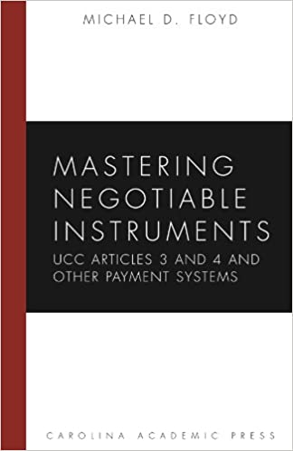 Mastering negotiable instruments ucc articles 3 and 4 and other mastering negotiable instruments ucc articles 3 and 4 and other payment systems mastering series kindle edition by michael d floyd fandeluxe Image collections