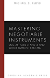 Mastering Negotiable Instruments (UCC Articles 3 and 4) and Other Payment Systems (Mastering Series)