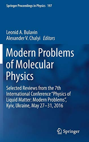 Modern Problems of Molecular Physics: Selected Reviews from the 7th International Conference 'Physics of Liquid Matter: Modern Problems', Kyiv, ... ̶  31, 2016 (Springer Proceedings in Physics)