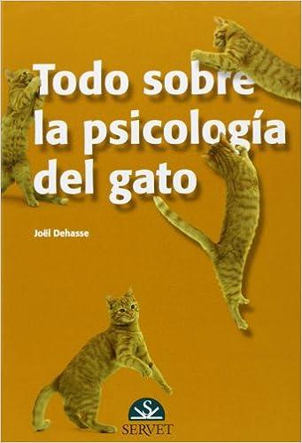 Todo sobre la psicología del gato: Joël; Nuviala Ortín, Javier; Vela Palacio, Yolanda Dehasse: 9788493597184: Amazon.com: Books