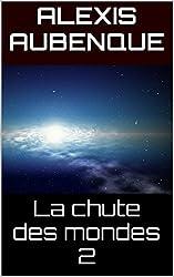 LA CHUTE DES MONDES 2