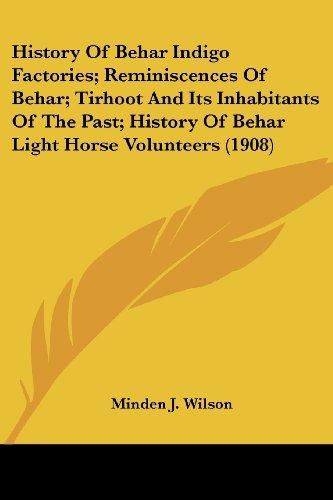 Horse 1908 (History Of Behar Indigo Factories; Reminiscences Of Behar; Tirhoot And Its Inhabitants Of The Past; History Of Behar Light Horse Volunteers (1908))