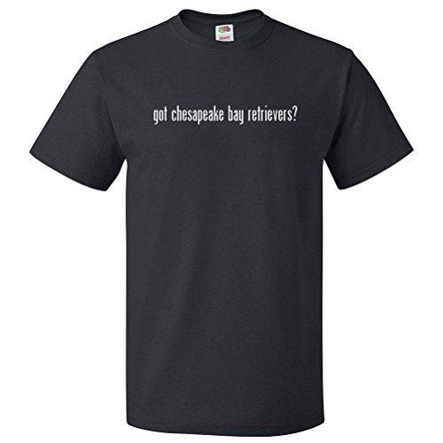 ShirtScope Got Chesapeake Bay Retrievers? T shirt Tee 4XL Got Chesapeake Bay Retriever