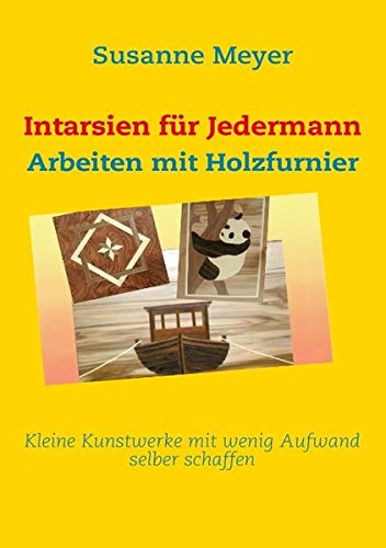 Intarsien für Jedermann: Arbeiten mit Holzfurnier
