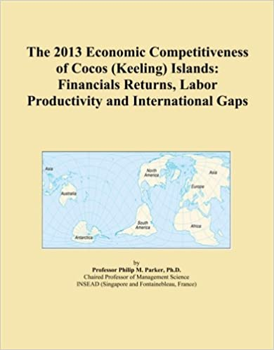 Book The 2013 Economic Competitiveness of Cocos (Keeling) Islands: Financials Returns, Labor Productivity and International Gaps