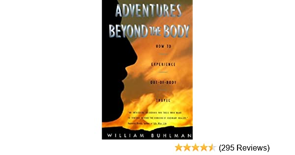 Amazon adventures beyond the body how to experience out of amazon adventures beyond the body how to experience out of body travel ebook william l buhlman kindle store fandeluxe Image collections