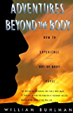 Adventures Beyond the Body: How to Experience Out-of-Body Travel: Proving Your Immortality Through Out-of-Body Travel