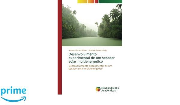 Desenvolvimento experimental de um secador solar multienergético: Desenvolvimento experimental de um secador solar multienergético (Portuguese Edition): ...