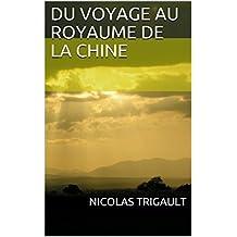 Du Voyage au royaume de la Chine  (French Edition)