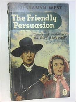 The Friendly Persuasion Jessamyn West Amazon Books