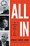 All In: How Obsessive Leaders Achieve the