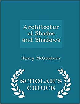 Architectural Shades and Shadows - Scholar's Choice Edition