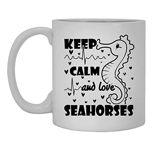 Keep Calm And Love Seahorses Coffee Mug, Iced Coffee Mug, Teacup 11 oz ()