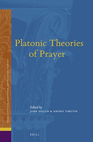 Platonic Theories of Prayer (Studies in Platonism, Neoplatonism, and the Platonic Traditi)