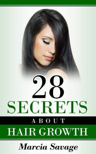 28 SECRETS ABOUT HAIR GROWTH: