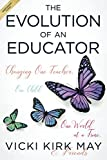The Evolution of an Educator: Changing One Teacher, One Child, One World at a Time