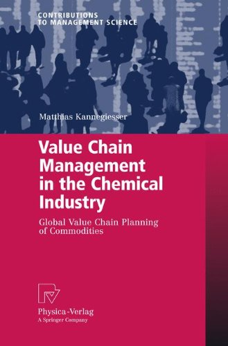 Value Chain Management in the Chemical Industry: Global Value Chain Planning of Commodities (Contributions to Management Science) pdf epub