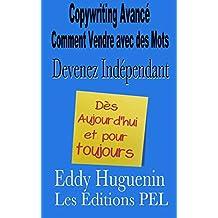 Indépendant et Copywriting: Devenez Indépendant (French Edition)