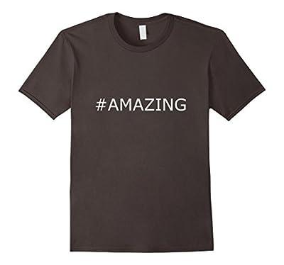 Shirt That Says Amazing, Cool Funny One Word Phrase Tshirts