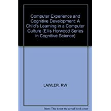 Computer Experience and Cognitive Development: A Child's Learning in a Computer Culture
