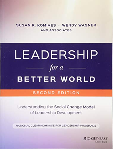 Leadership for a Better World: Understanding the Social Change Model of Leadership Development (Best Leadership Development Programs)