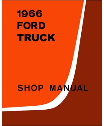 amazon com 1966 ford truck f100 f350 shop service manual book rh amazon com 1966 F250 Camper Special Craigslist 1965 F250