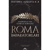 Roma İmparatorları 1. Cilt: Hadrianus'tan Clodius Albinus'a