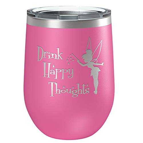 Drink Happy Thoughts | Insulated Stainless Steel Wine Tumbler with Lid | Cup for Hot and Cold Drinks with Graphics | Tinkerbell Lover Gift | Fairy Gifts | 12 oz Pink | By Laser Etchpressions